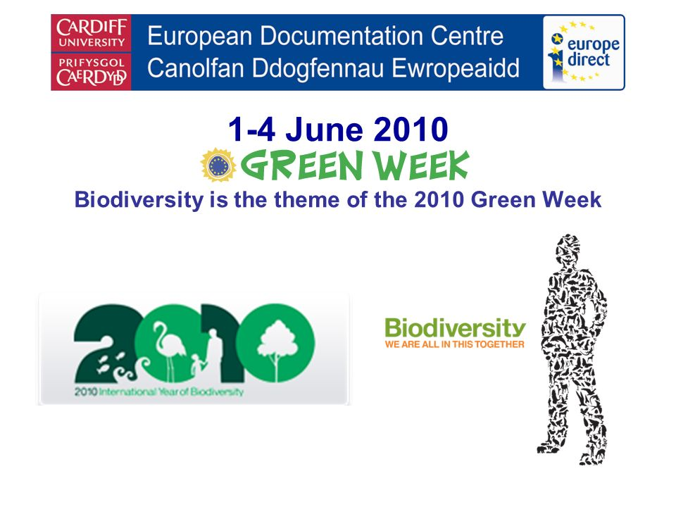 1-4 June 2010 Biodiversity is the theme of the 2010 Green Week