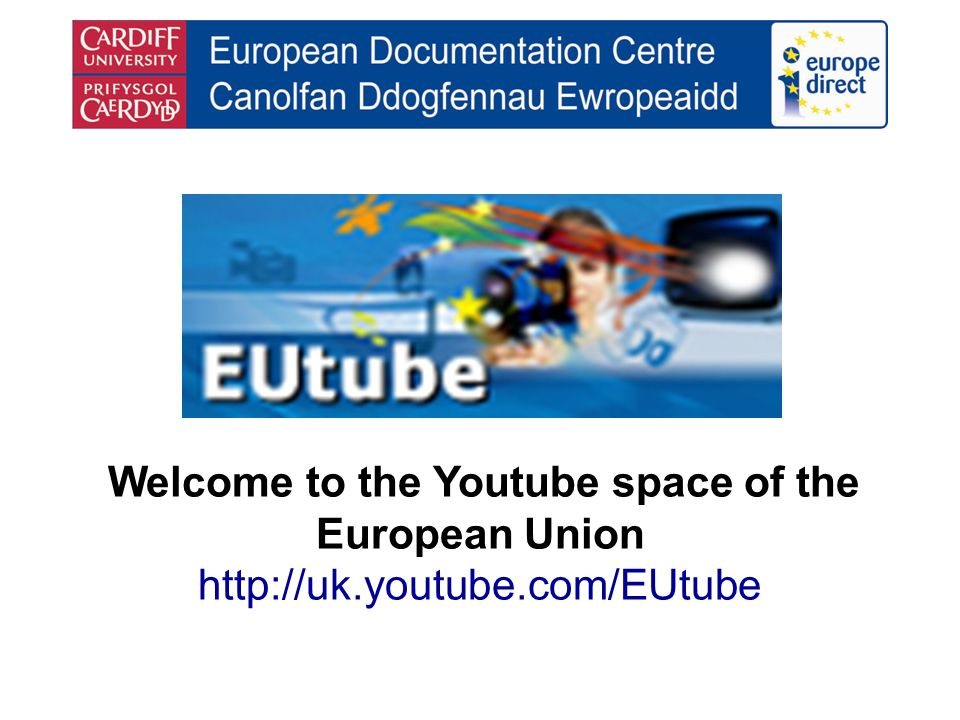 Welcome to the Youtube space of the European Union http://uk.youtube.com/EUtube