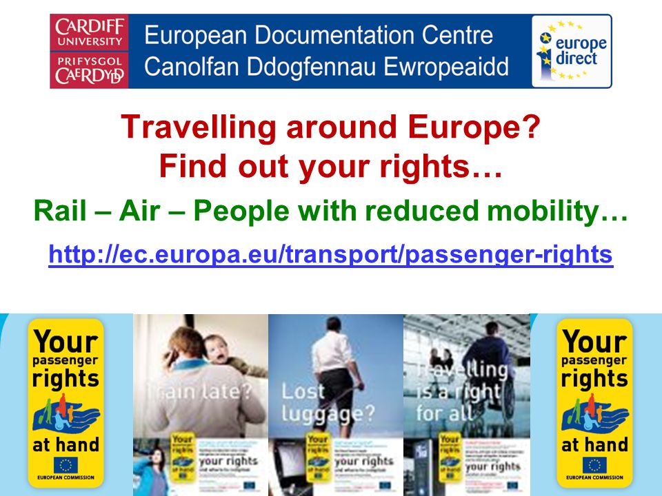 Travelling around Europe? Find out your rights… Rail – Air – People with reduced mobility… http://ec.europa.eu/transport/passenger-rights