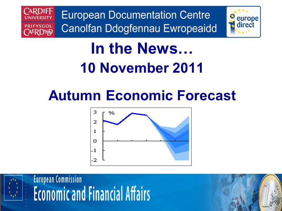 In the News… 10 November 2011 Autumn Economic Forecast
