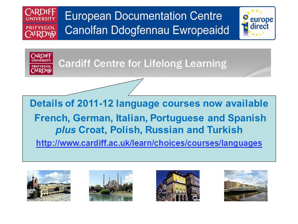 Details of 2011-12 language courses now available French, German, Italian, Portuguese and Spanish plus Croat, Polish, Russian and Turkish http://www.c