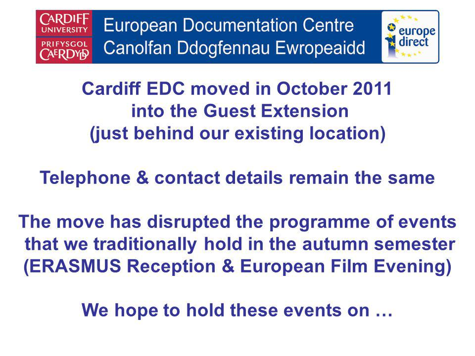 Cardiff EDC moved in October 2011 into the Guest Extension (just behind our existing location) Telephone & contact details remain the same The move ha