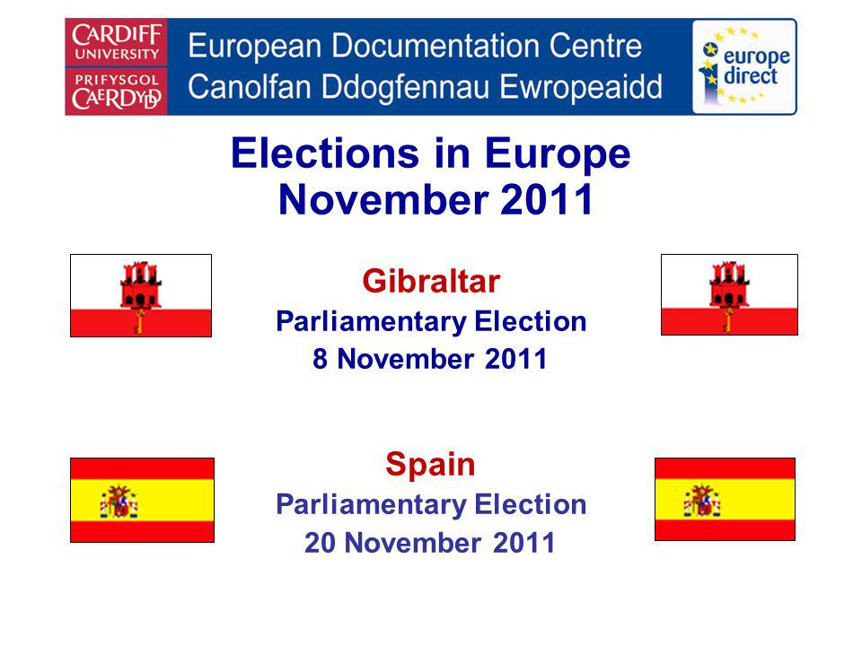 Elections in Europe November 2011 Gibraltar Parliamentary Election 8 November 2011 Spain Parliamentary Election 20 November 2011