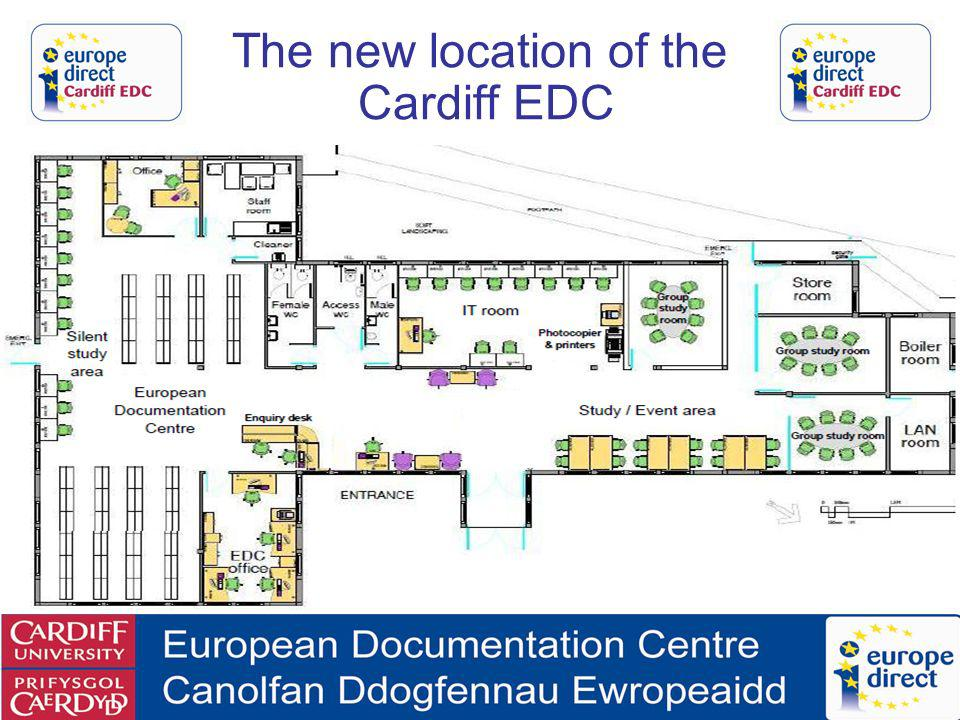 Cardiff EDC Forum Inaugural Meeting 19 January 2011 The new location of the Cardiff EDC