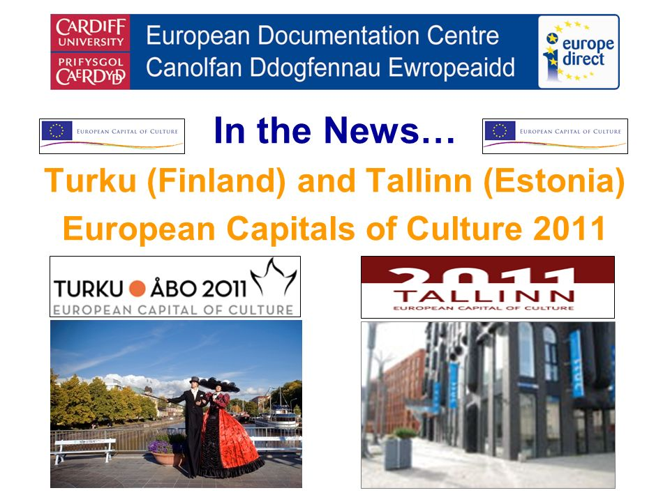 In the News… Turku (Finland) and Tallinn (Estonia) European Capitals of Culture 2011