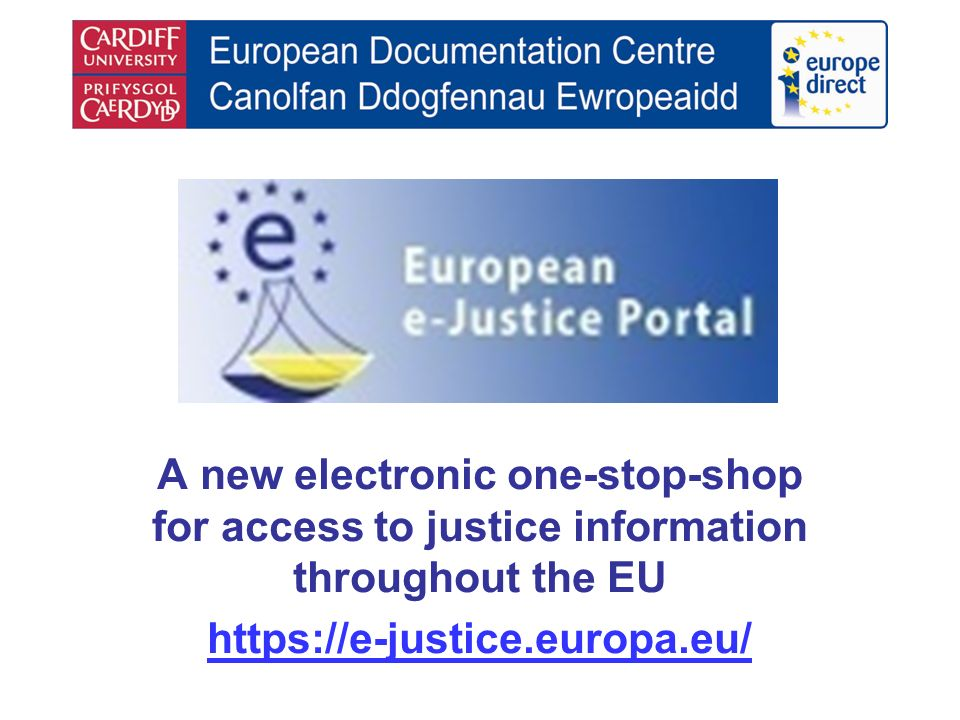 A new electronic one-stop-shop for access to justice information throughout the EU https://e-justice.europa.eu/