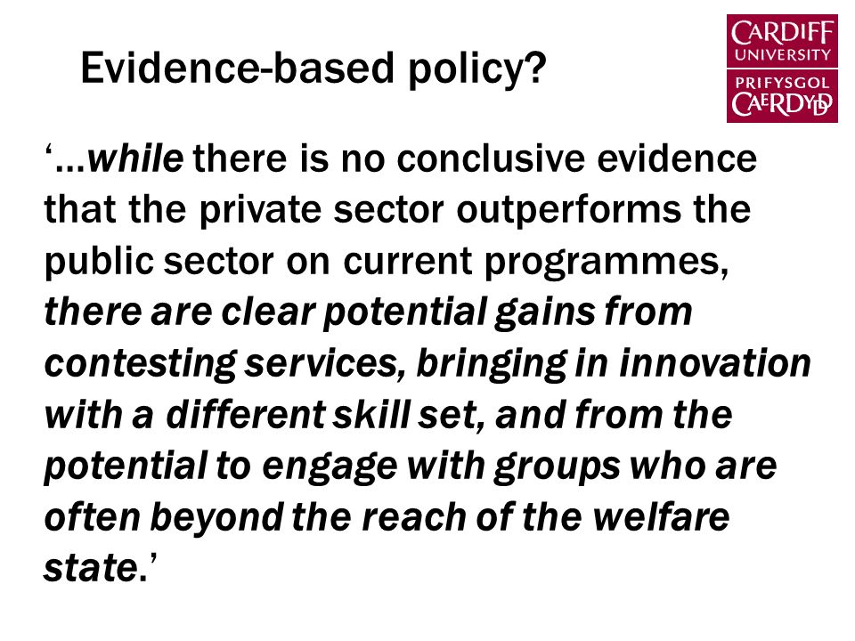 …while there is no conclusive evidence that the private sector outperforms the public sector on current programmes, there are clear potential gains fr