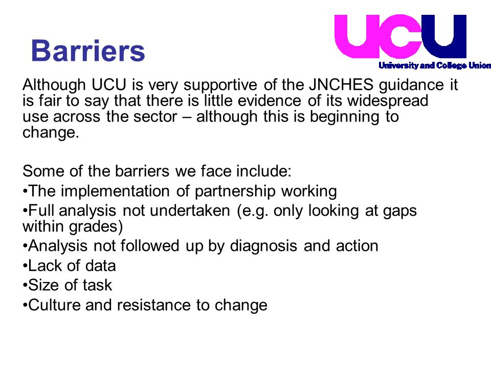 Although UCU is very supportive of the JNCHES guidance it is fair to say that there is little evidence of its widespread use across the sector – although this is beginning to change.
