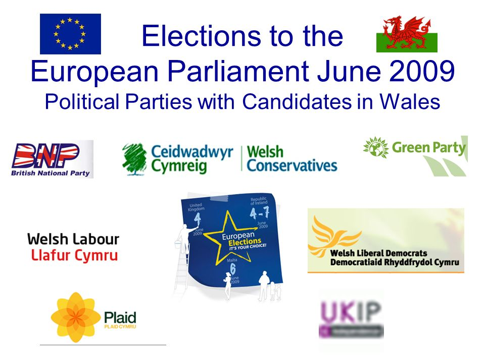 Elections to the European Parliament June 2009 Political Parties with Candidates in Wales