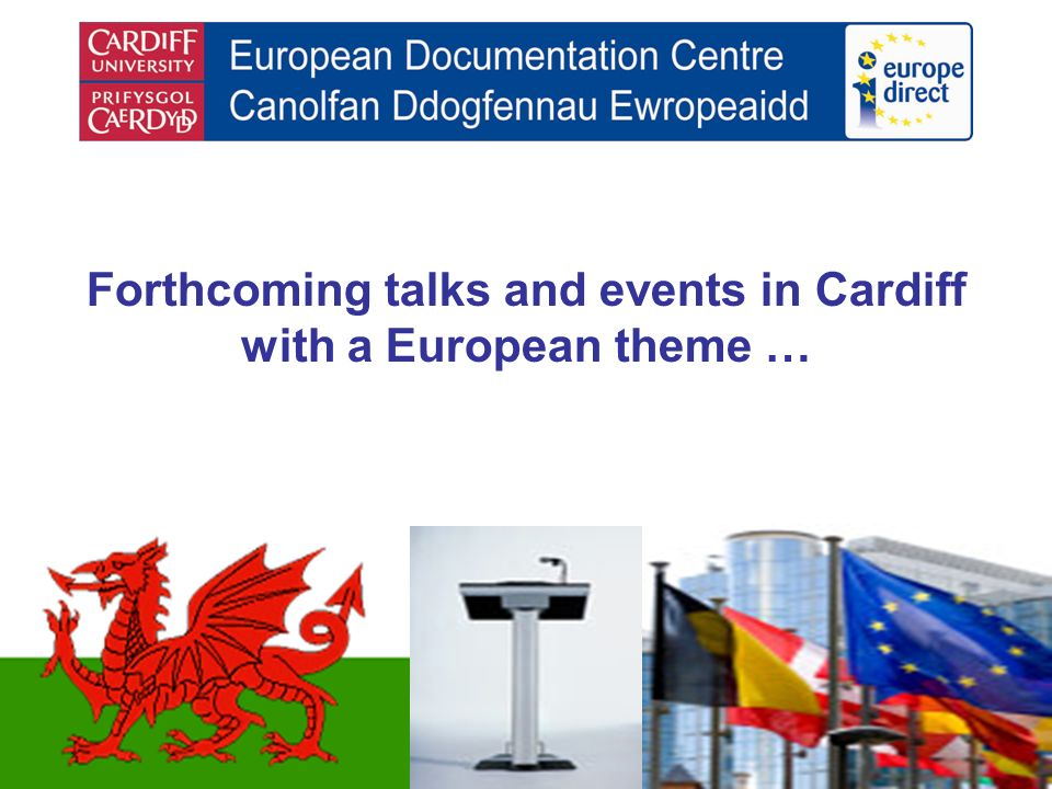 Forthcoming talks and events in Cardiff with a European theme …