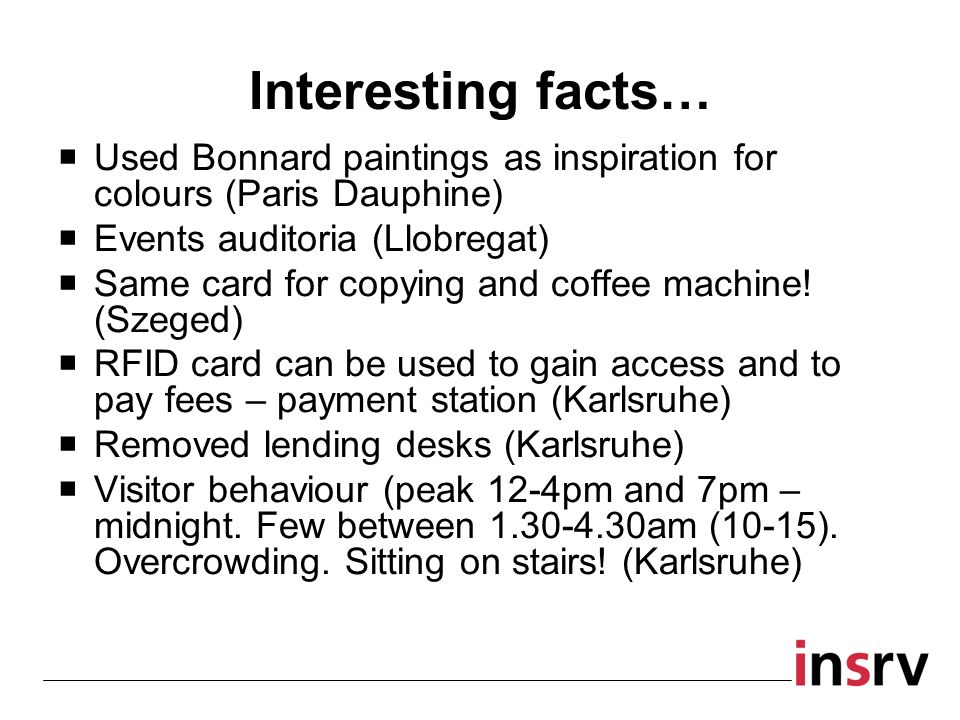 Interesting facts… Used Bonnard paintings as inspiration for colours (Paris Dauphine) Events auditoria (Llobregat) Same card for copying and coffee ma