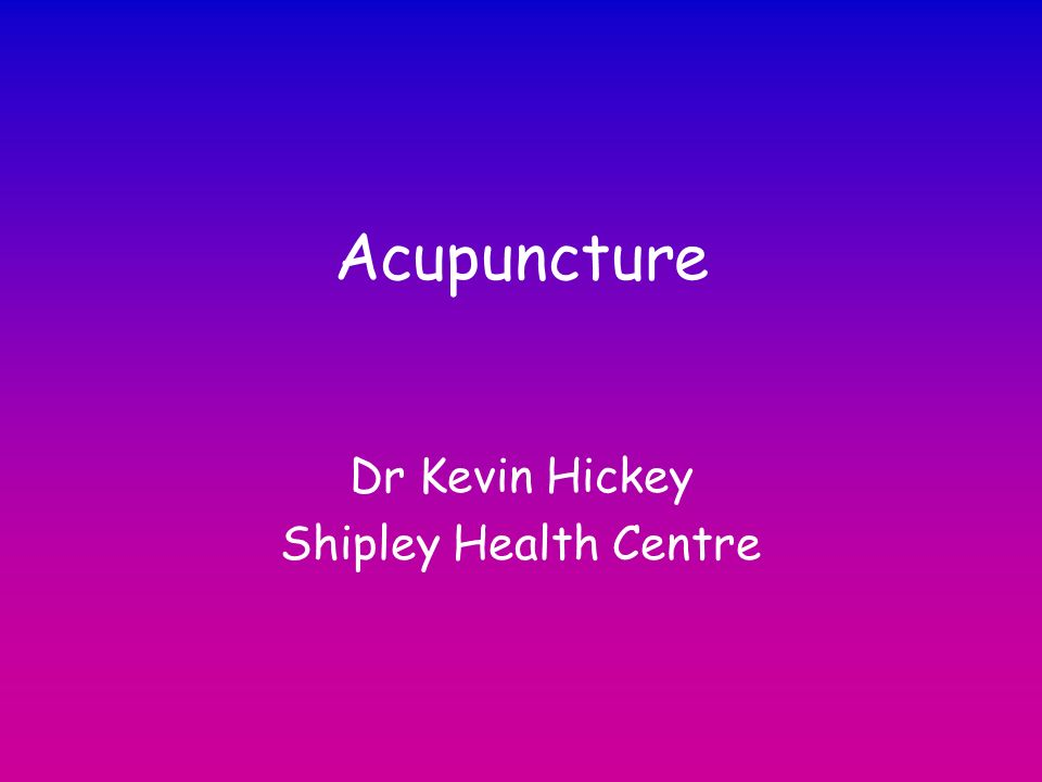 Acupuncture Dr Kevin Hickey Shipley Health Centre