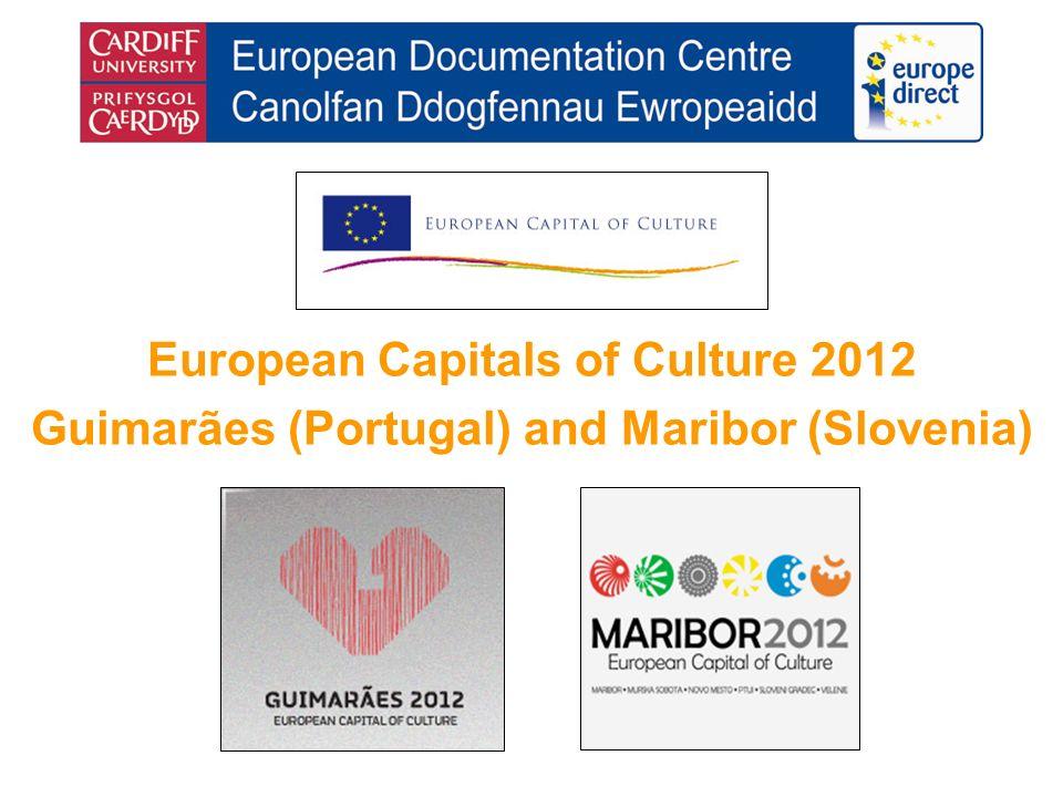 European Capitals of Culture 2012 Guimarães (Portugal) and Maribor (Slovenia)