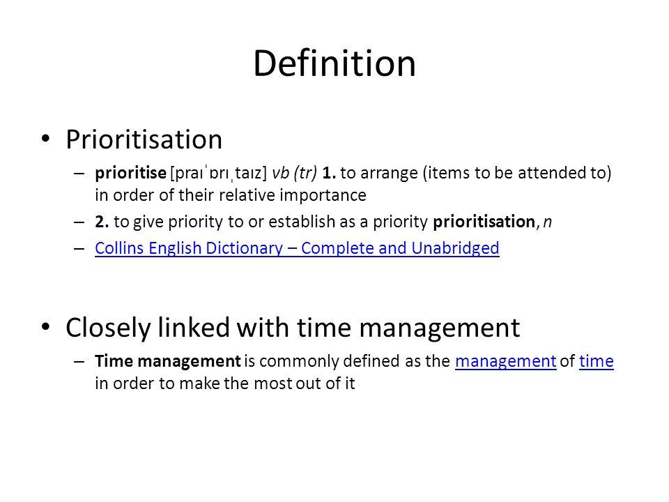 Definition Prioritisation – prioritise [praɪˈɒrɪˌtaɪz] vb (tr) 1.