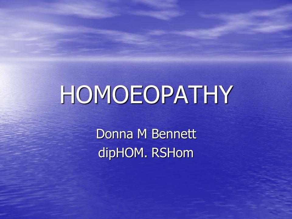 HOMOEOPATHY Donna M Bennett dipHOM. RSHom