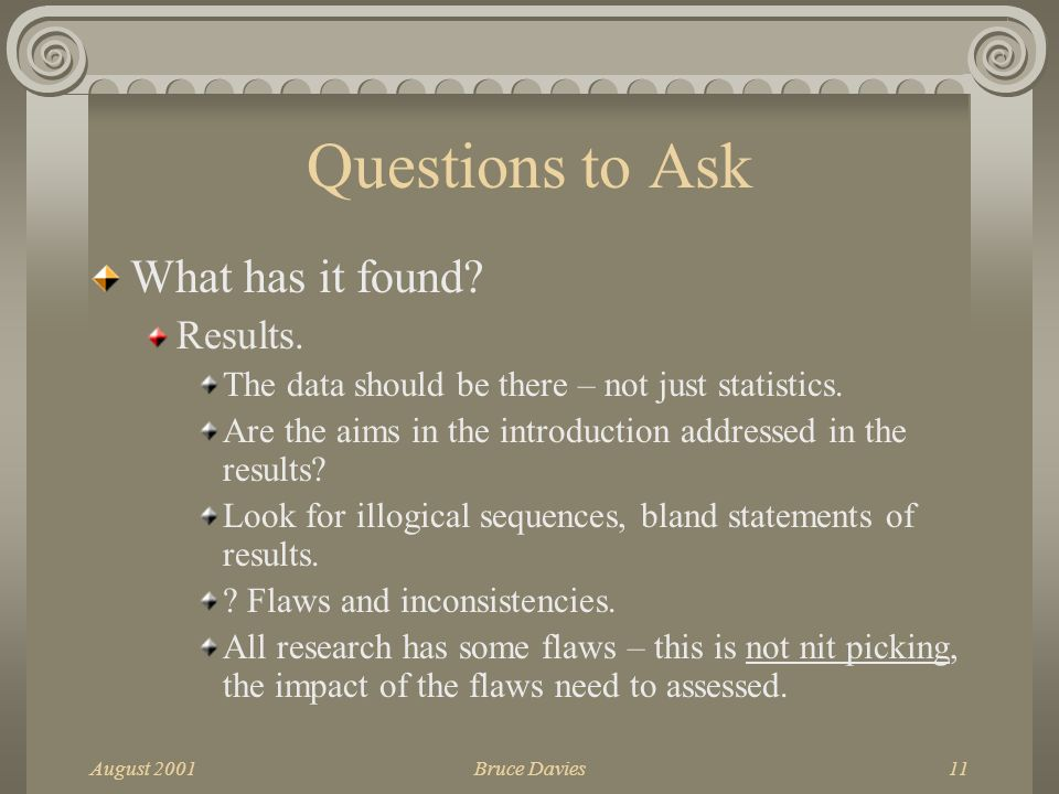 August 2001Bruce Davies11 Questions to Ask What has it found.