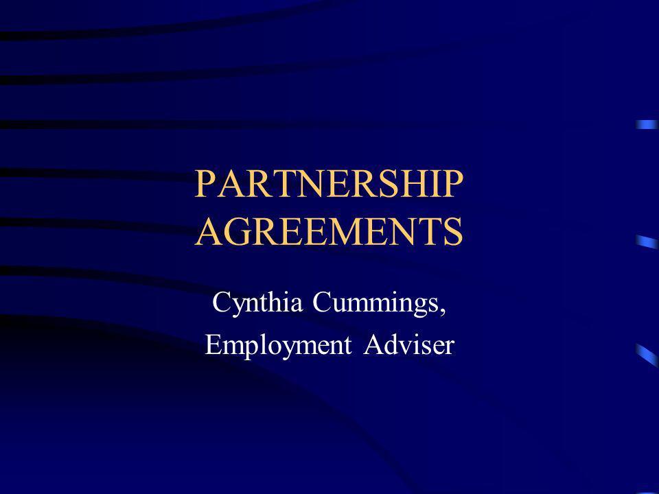 PARTNERSHIP AGREEMENTS Cynthia Cummings, Employment Adviser