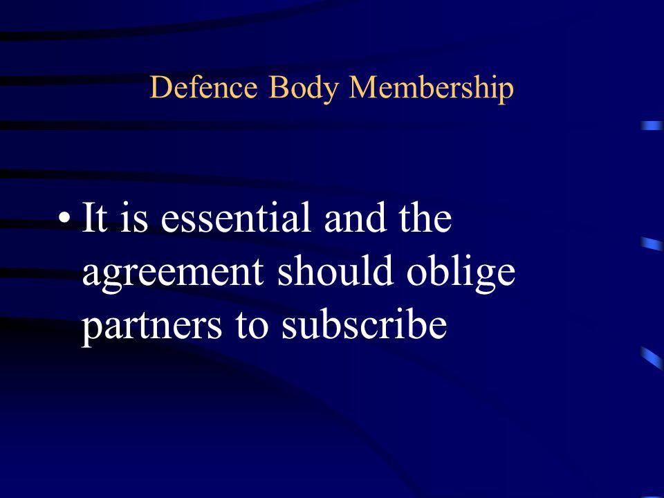 Defence Body Membership It is essential and the agreement should oblige partners to subscribe