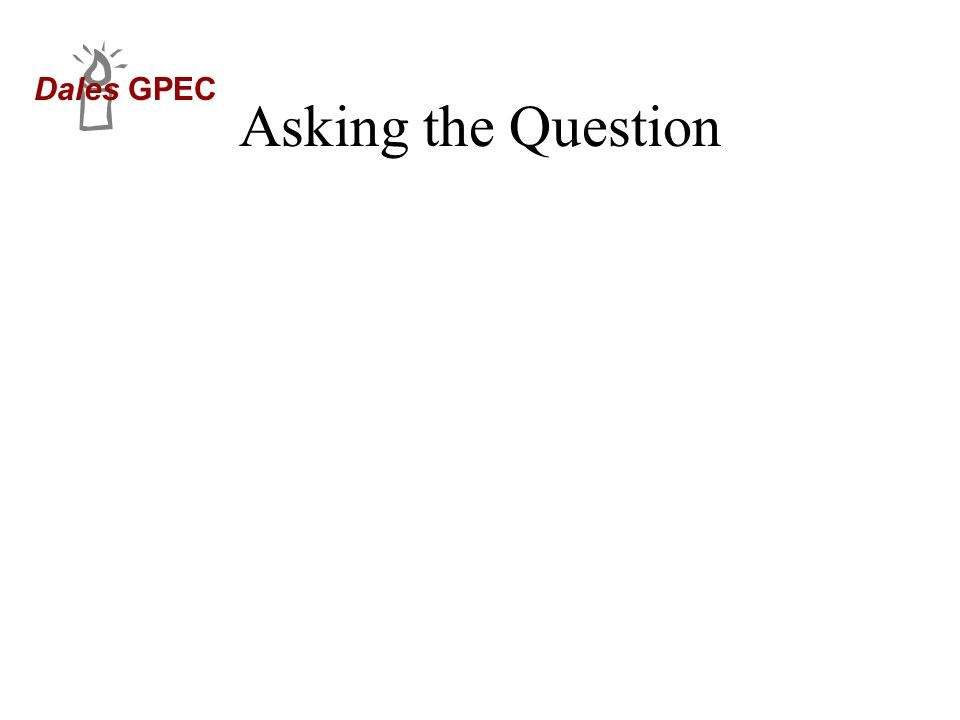 Dales GPEC Asking the Question