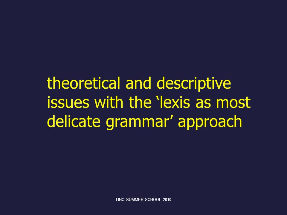 theoretical and descriptive issues with the lexis as most delicate grammar approach