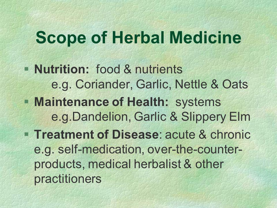 Herbal Medicines §Herbal medicines prescribed according to the needs of the individual patient §Traceable products from unpolluted and sustainable sources §Versatility of herbal preparations e.g.