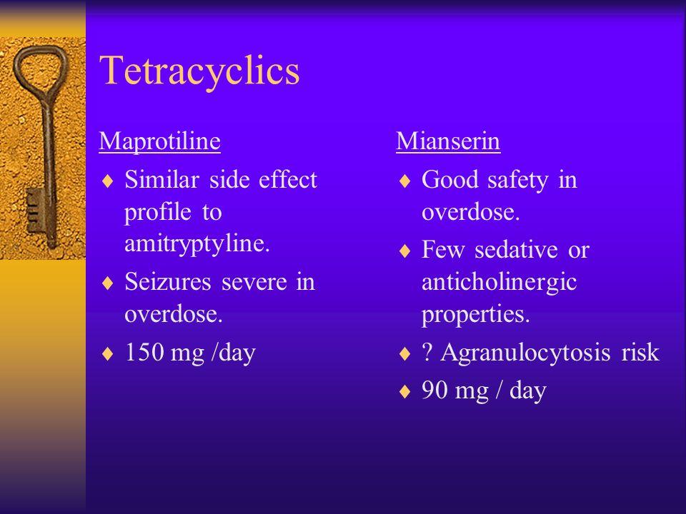 Tricyclics Lofepramine Least toxic TCA. Minimal sedative side effects. Anticholinergic + Doubts about efficacy. 210 mg / day Protriptyline Stimulant.
