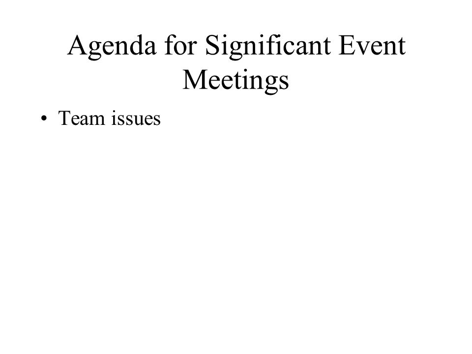 Agenda for Significant Event Meetings Team issues