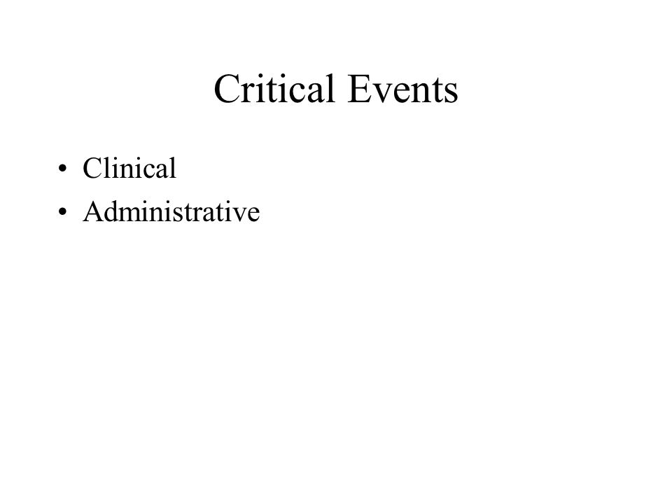 Critical Events Clinical Administrative