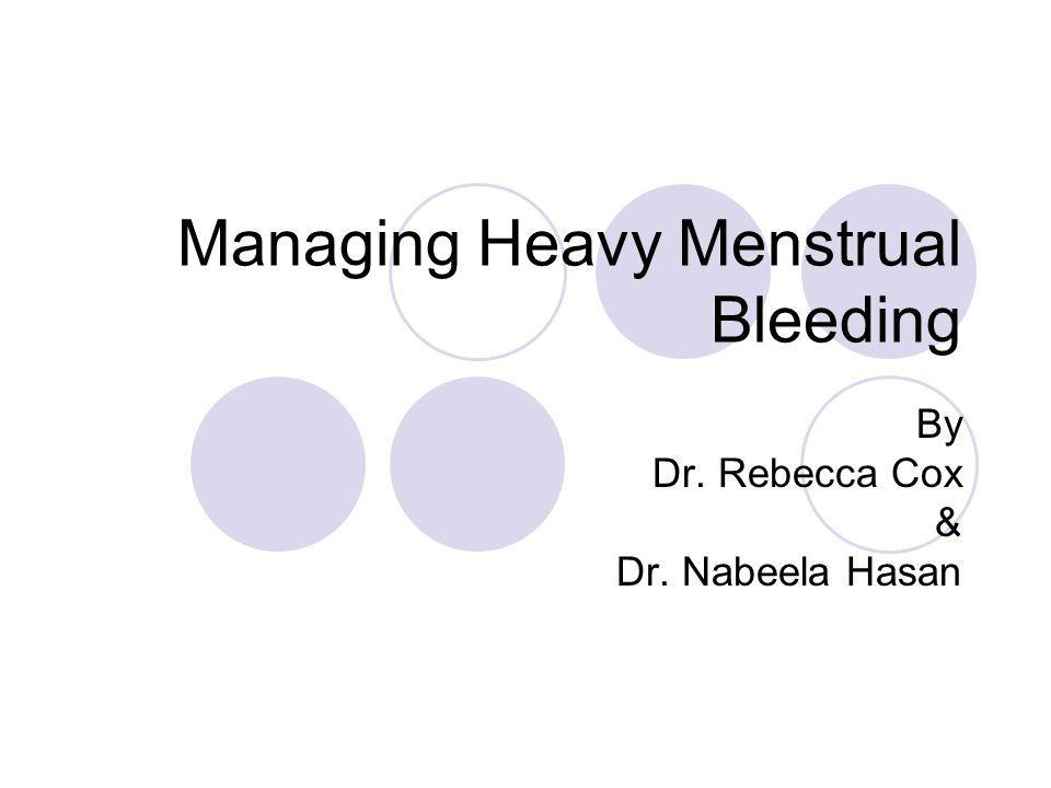 Managing Heavy Menstrual Bleeding By Dr. Rebecca Cox & Dr. Nabeela Hasan