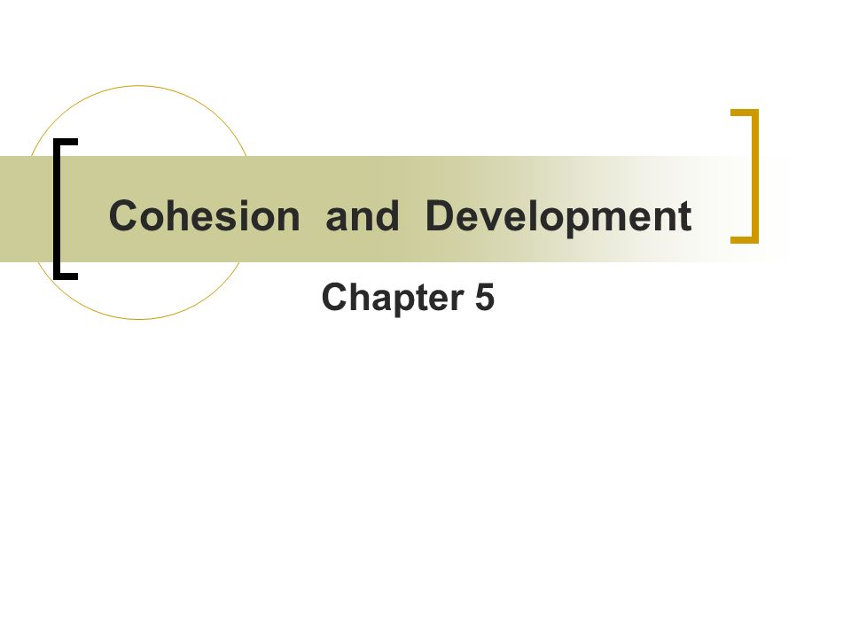 Cohesion and Development Chapter 5