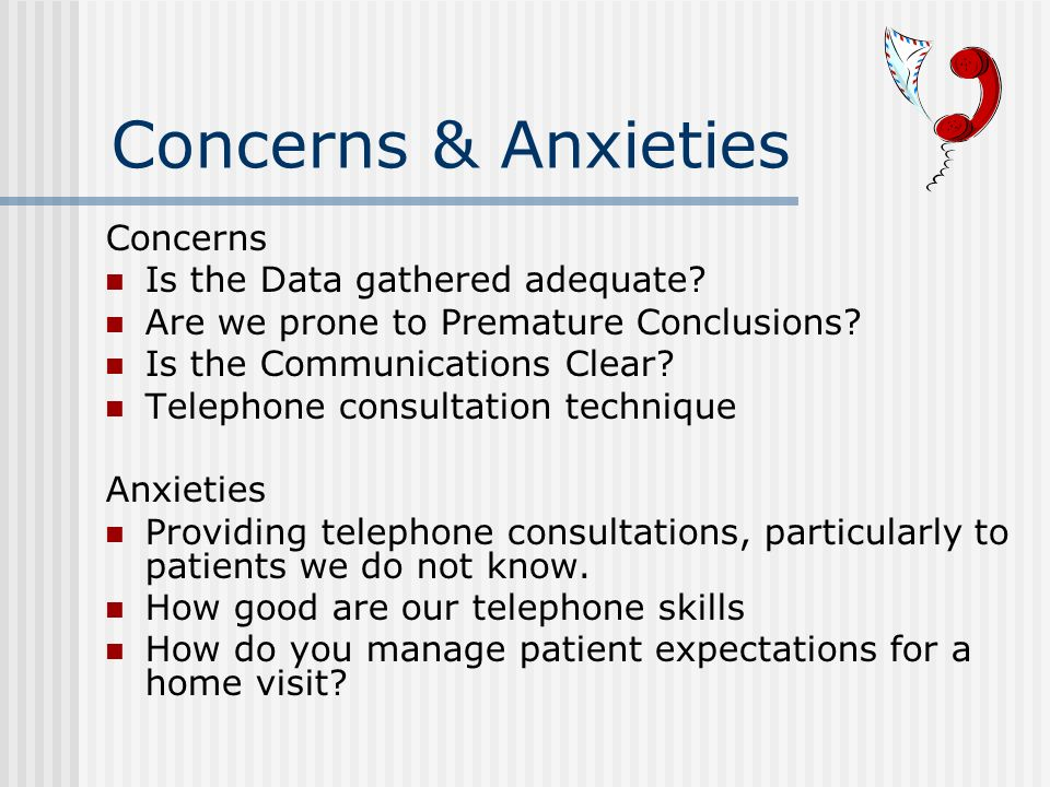 Concerns & Anxieties Concerns Is the Data gathered adequate.