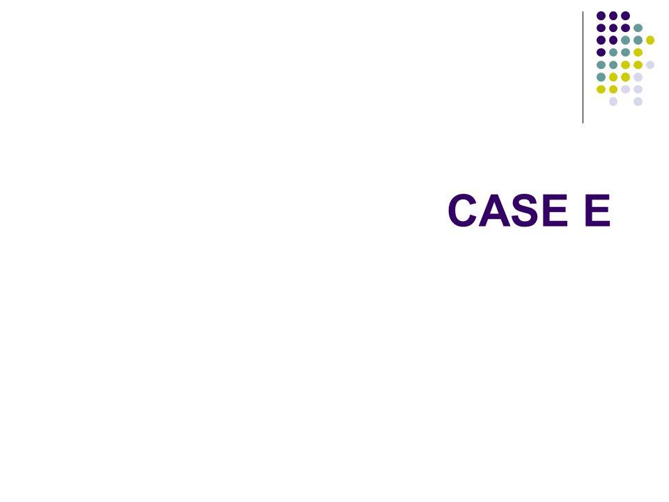CASE E