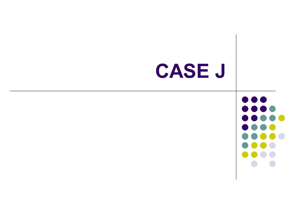 CASE J