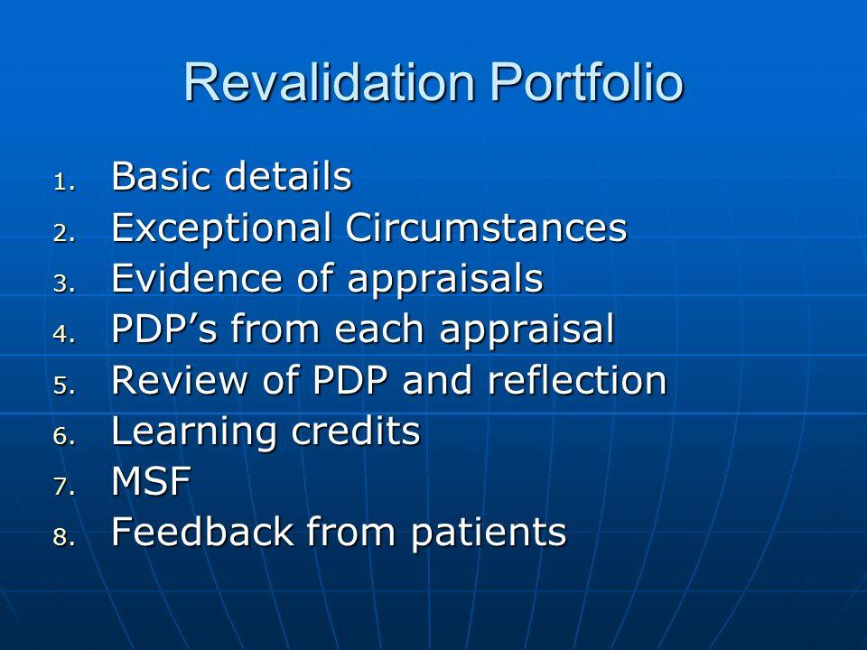 Revalidation Portfolio 1. Basic details 2. Exceptional Circumstances 3.