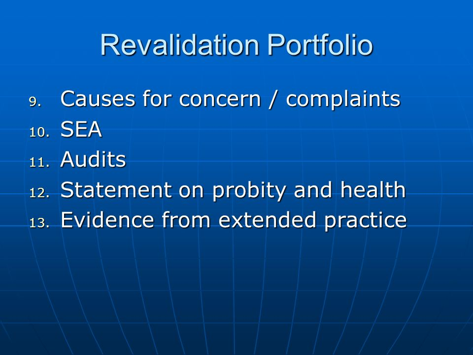 Revalidation Portfolio 9. Causes for concern / complaints 10.