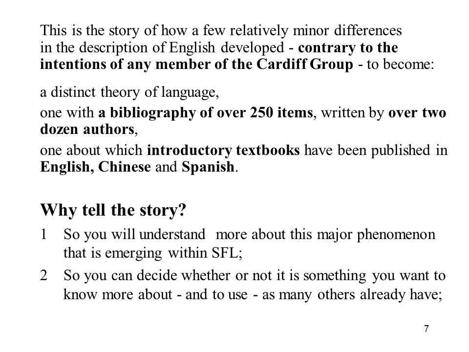 7 This is the story of how a few relatively minor differences in the description of English developed - contrary to the intentions of any member of th