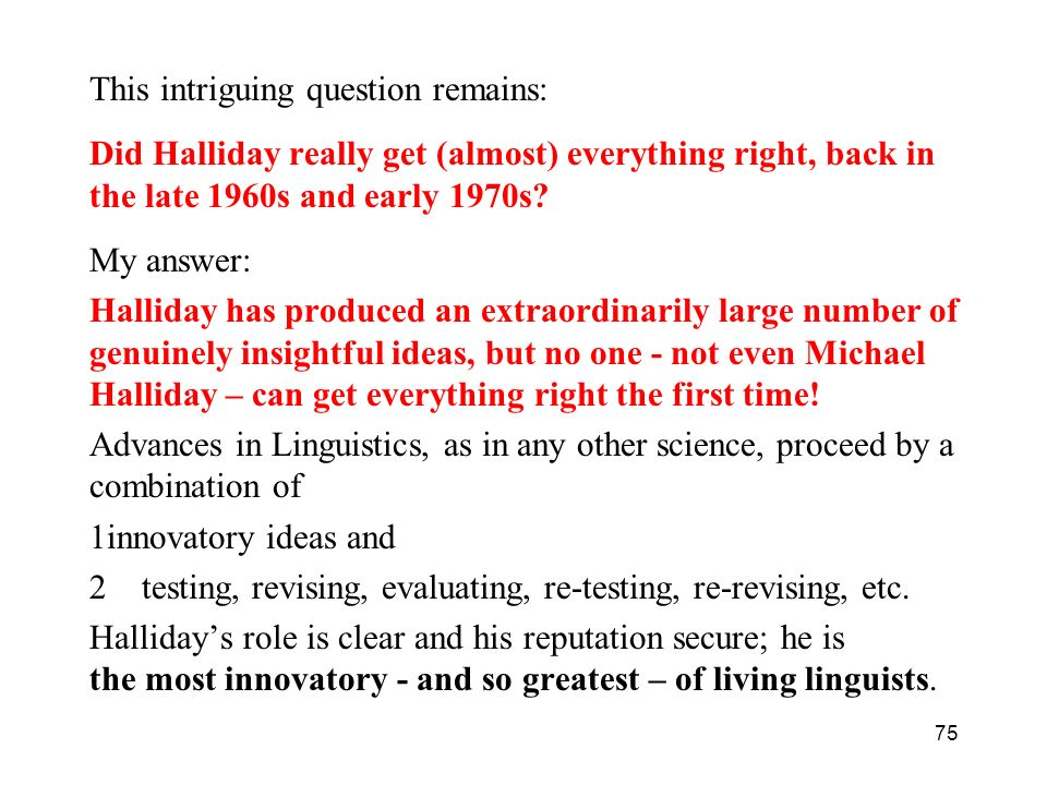This intriguing question remains: Did Halliday really get (almost) everything right, back in the late 1960s and early 1970s? My answer: Halliday has p