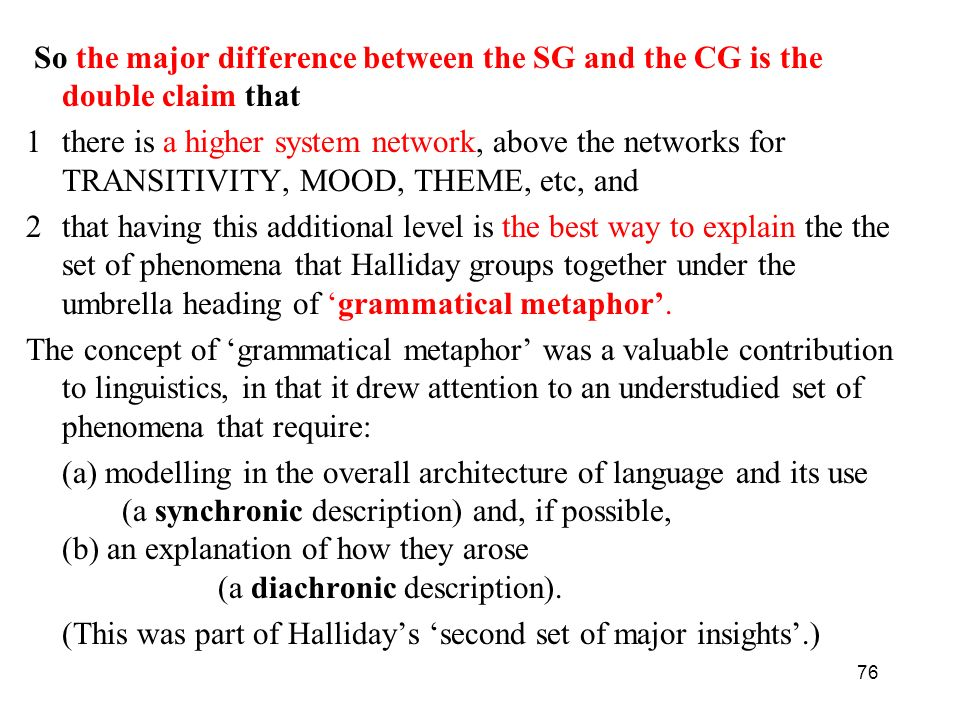 76 So the major difference between the SG and the CG is the double claim that 1there is a higher system network, above the networks for TRANSITIVITY,