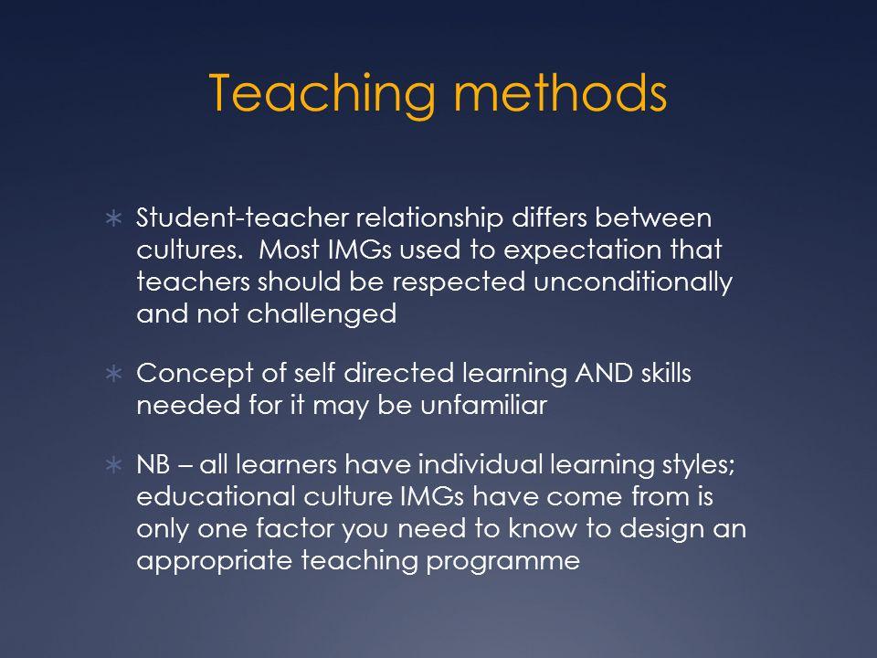 Teaching methods Student-teacher relationship differs between cultures.