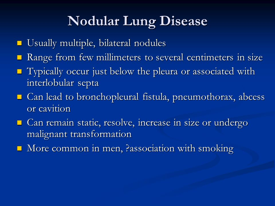Nodular Lung Disease Usually multiple, bilateral nodules Usually multiple, bilateral nodules Range from few millimeters to several centimeters in size