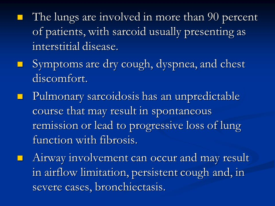The lungs are involved in more than 90 percent of patients, with sarcoid usually presenting as interstitial disease. The lungs are involved in more th