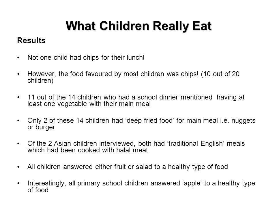 What Children Really Eat Results Not one child had chips for their lunch.
