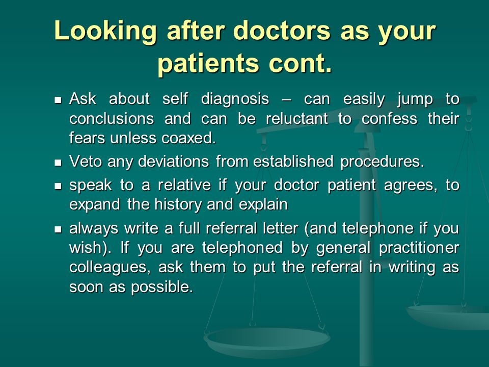 Looking after doctors as your patients cont.