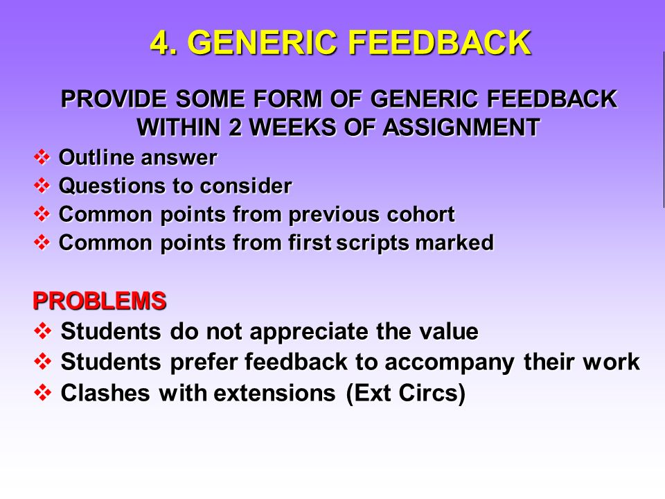 4. GENERIC FEEDBACK PROVIDE SOME FORM OF GENERIC FEEDBACK WITHIN 2 WEEKS OF ASSIGNMENT Outline answer Outline answer Questions to consider Questions t