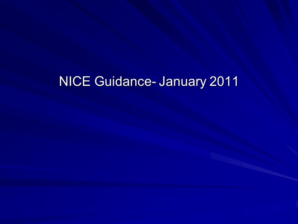NICE Guidance- January 2011