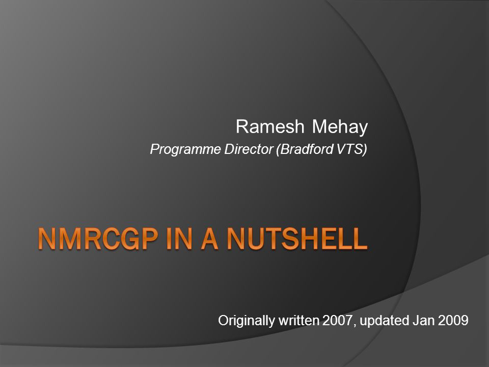 Ramesh Mehay Programme Director (Bradford VTS) Originally written 2007, updated Jan 2009