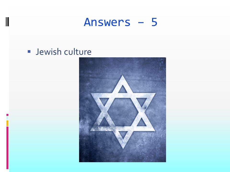 Answers – 5 Jewish culture