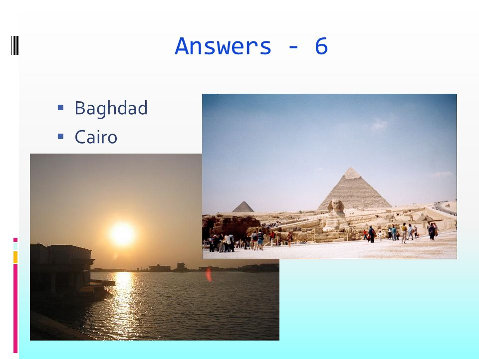 Answers - 6 Baghdad Cairo