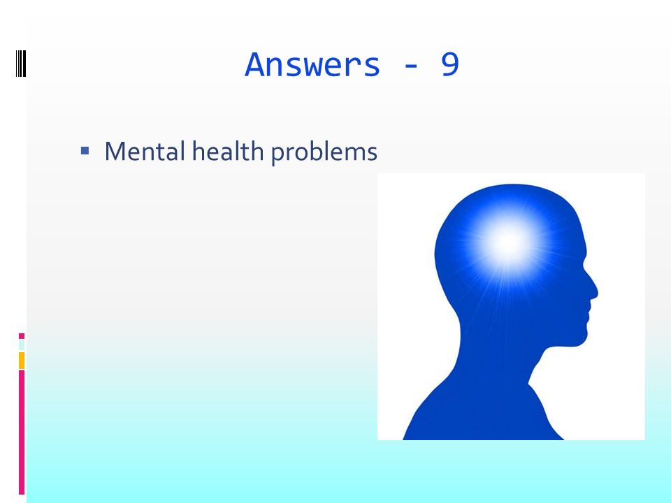 Answers - 9 Mental health problems