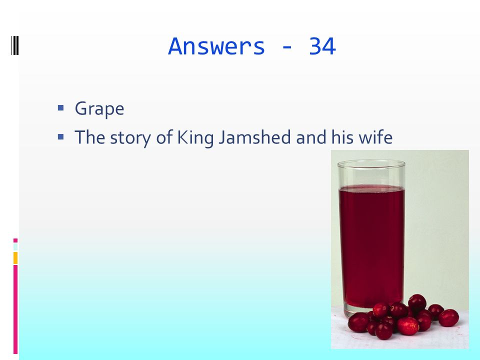 Answers - 34 Grape The story of King Jamshed and his wife